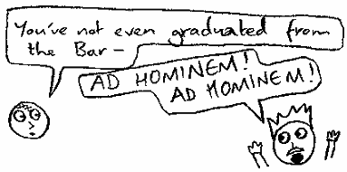 Oliver: You've not even graduated from the Bar— Ambrose: Ad hominem! Ad hominem!